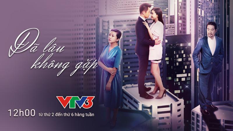 VTV3: Đã lâu không gặp