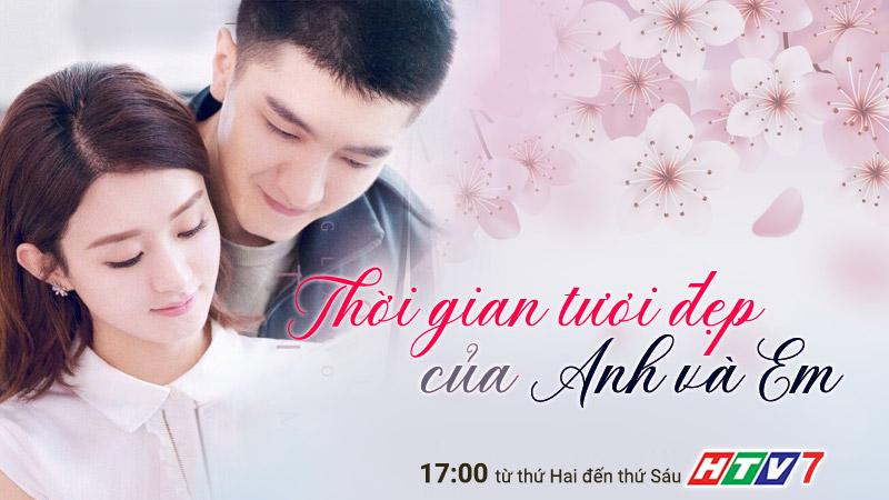 HTV7: Thời gian tươi đẹp của anh và em